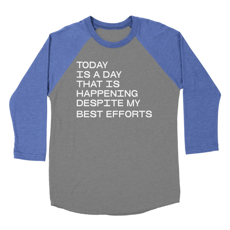 TODAY IS A DAY (wht) Women's Baseball Triblend Longsleeve T-Shirt by VOID MERCH