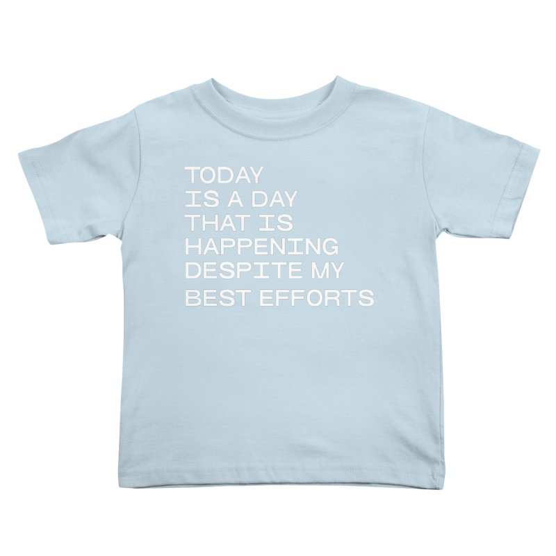 TODAY IS A DAY (wht) Kids Toddler T-Shirt by VOID MERCH