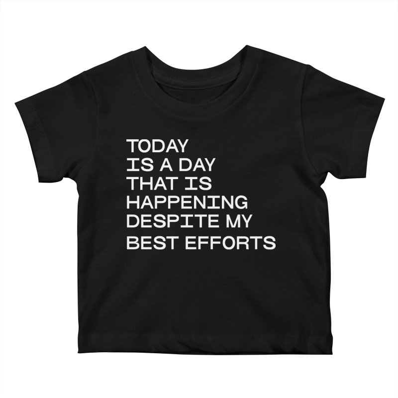TODAY IS A DAY (wht) Kids Baby T-Shirt by VOID MERCH