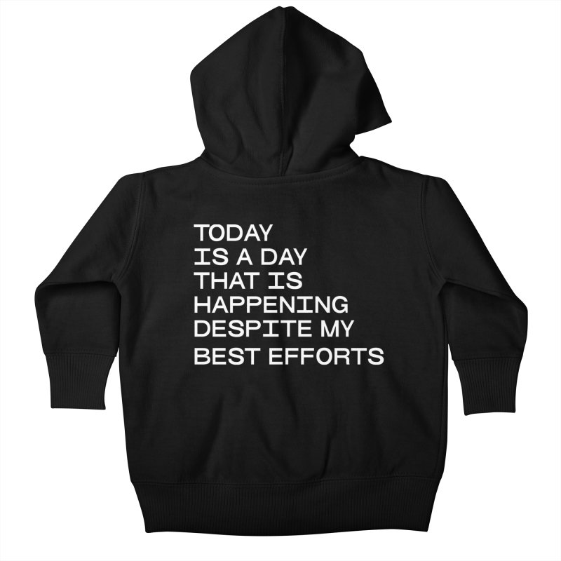 TODAY IS A DAY (wht) Kids Baby Zip-Up Hoody by VOID MERCH