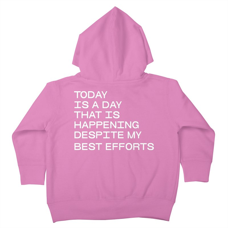 TODAY IS A DAY (wht) Kids Toddler Zip-Up Hoody by VOID MERCH