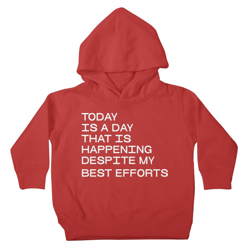 TODAY IS A DAY (wht) Kids Toddler Pullover Hoody by VOID MERCH