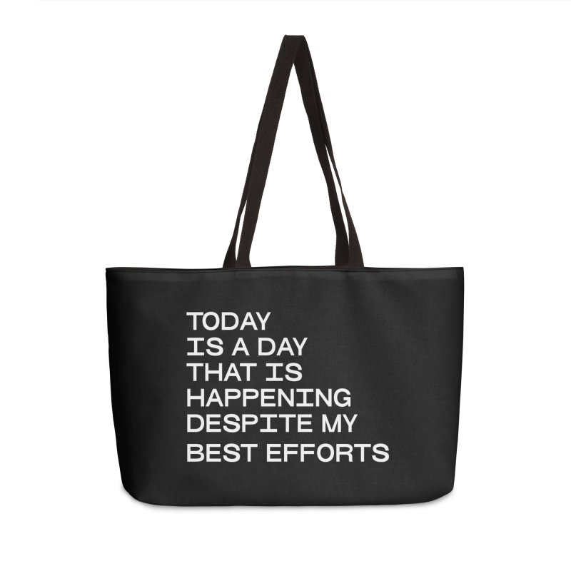 TODAY IS A DAY (wht) Accessories Weekender Bag Bag by VOID MERCH