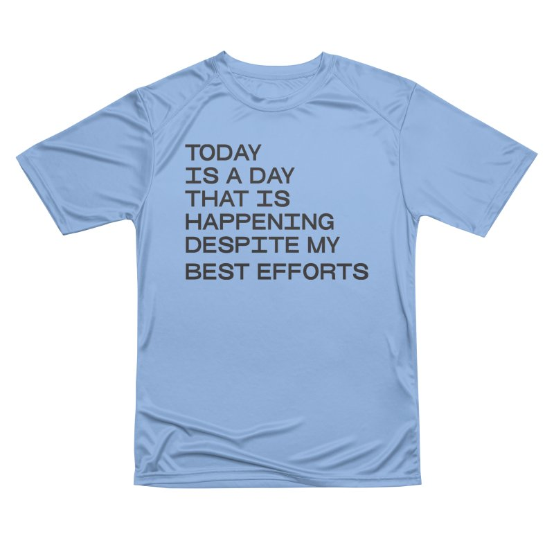 TODAY IS A DAY (blk) Men's Performance T-Shirt by VOID MERCH