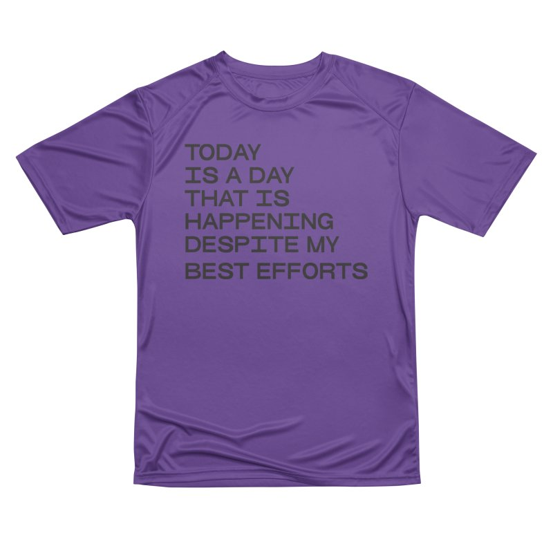 TODAY IS A DAY (blk) Women's Performance Unisex T-Shirt by VOID MERCH