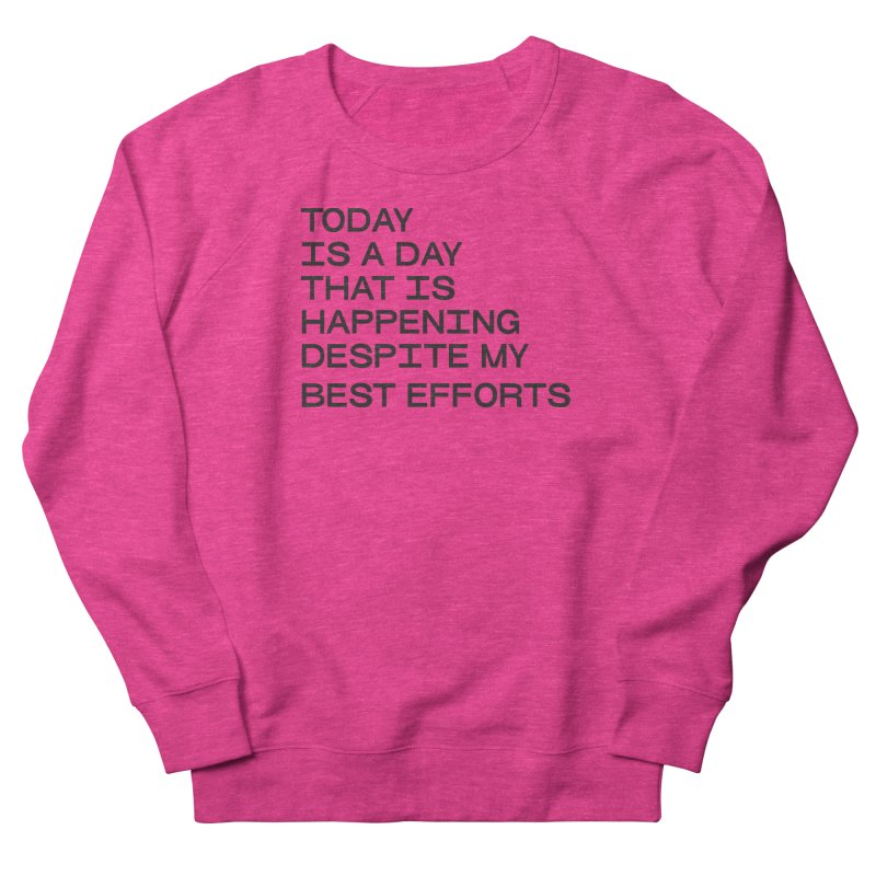 TODAY IS A DAY (blk) Women's French Terry Sweatshirt by VOID MERCH