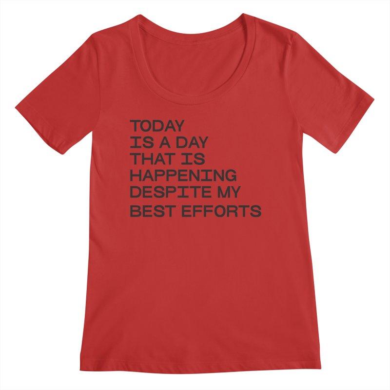 TODAY IS A DAY (blk) Women's Regular Scoop Neck by VOID MERCH