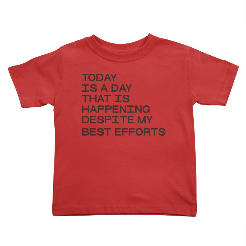 TODAY IS A DAY (blk) Kids Toddler T-Shirt by VOID MERCH