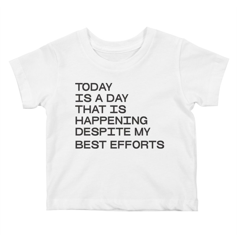 TODAY IS A DAY (blk) Kids Baby T-Shirt by VOID MERCH