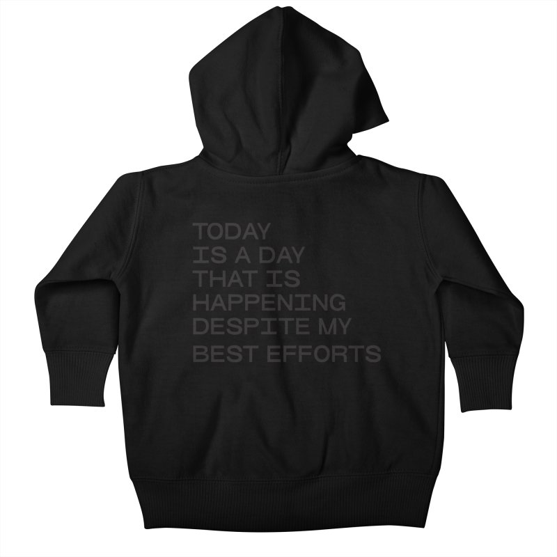 TODAY IS A DAY (blk) Kids Baby Zip-Up Hoody by VOID MERCH