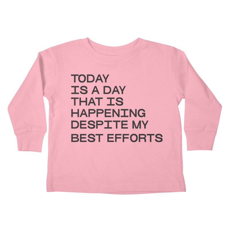 TODAY IS A DAY (blk) Kids Toddler Longsleeve T-Shirt by VOID MERCH