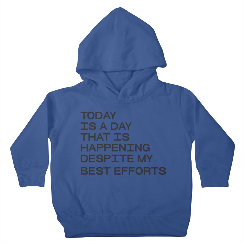 TODAY IS A DAY (blk) Kids Toddler Pullover Hoody by VOID MERCH
