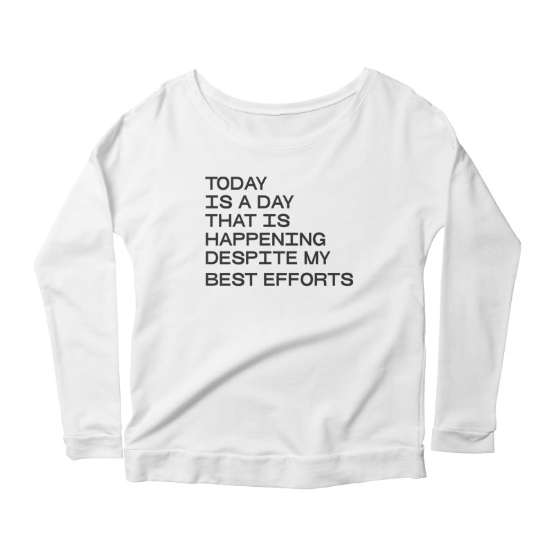 TODAY IS A DAY (blk) Women's Scoop Neck Longsleeve T-Shirt by VOID MERCH