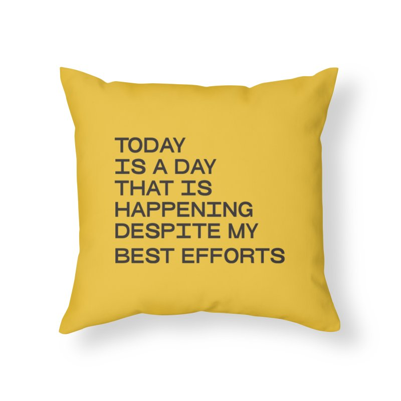 TODAY IS A DAY (blk) Home Throw Pillow by VOID MERCH