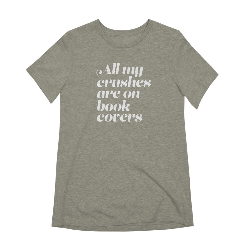 ALL MY CRUSHES ARE ON BOOK COVERS Women's Extra Soft T-Shirt by VOID MERCH