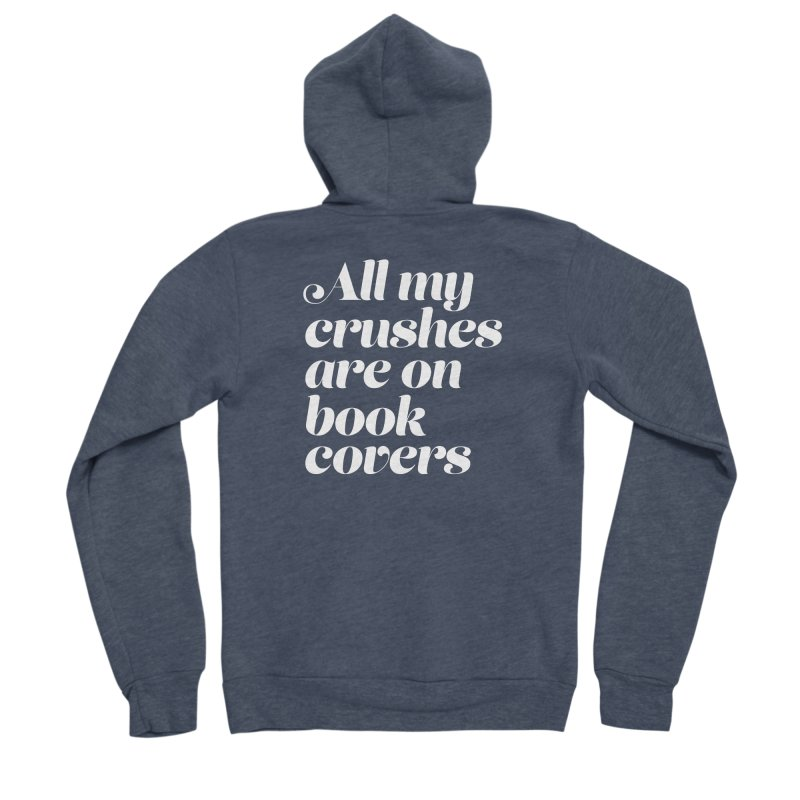ALL MY CRUSHES ARE ON BOOK COVERS Men's Sponge Fleece Zip-Up Hoody by VOID MERCH
