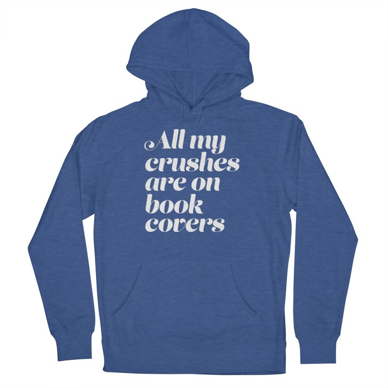 ALL MY CRUSHES ARE ON BOOK COVERS Women's French Terry Pullover Hoody by VOID MERCH