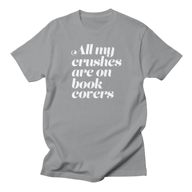 ALL MY CRUSHES ARE ON BOOK COVERS Men's Regular T-Shirt by VOID MERCH