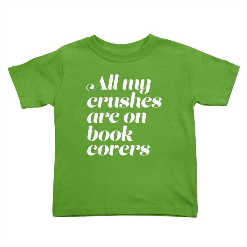 ALL MY CRUSHES ARE ON BOOK COVERS Kids Toddler T-Shirt by VOID MERCH