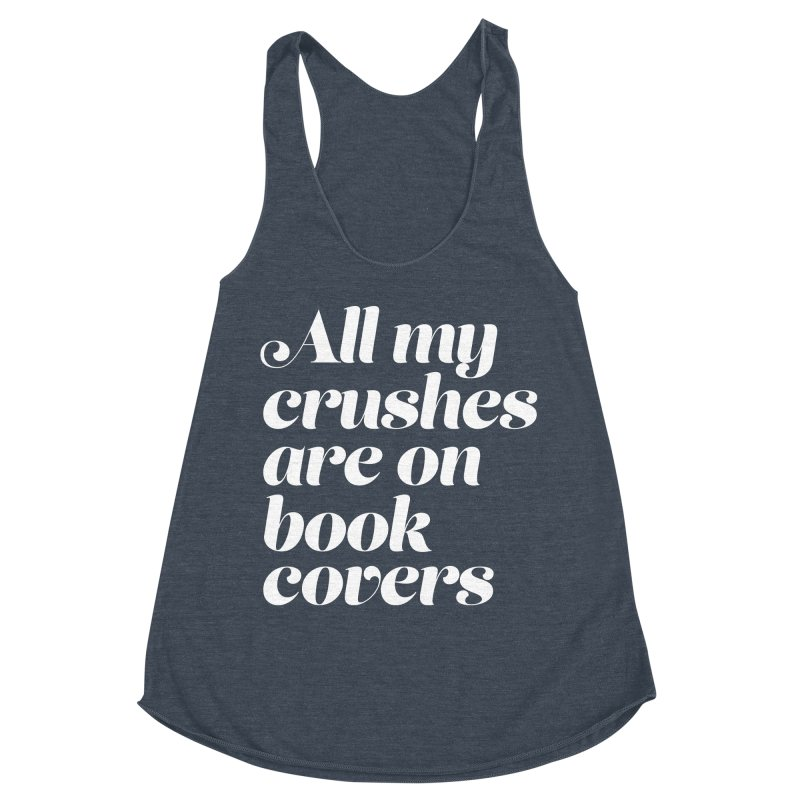 ALL MY CRUSHES ARE ON BOOK COVERS Women's Racerback Triblend Tank by VOID MERCH