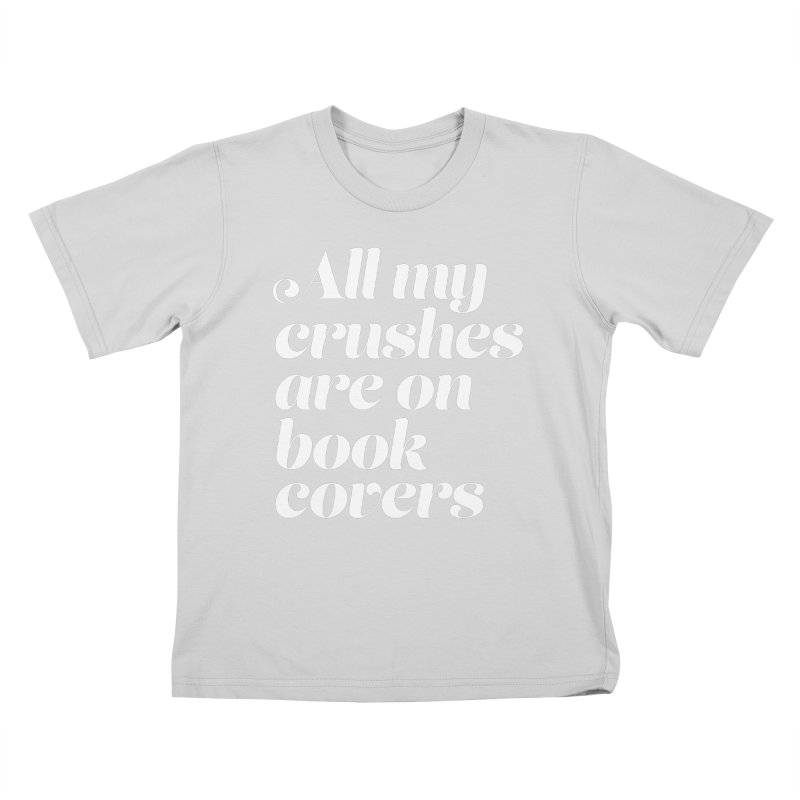 ALL MY CRUSHES ARE ON BOOK COVERS Kids T-Shirt by VOID MERCH