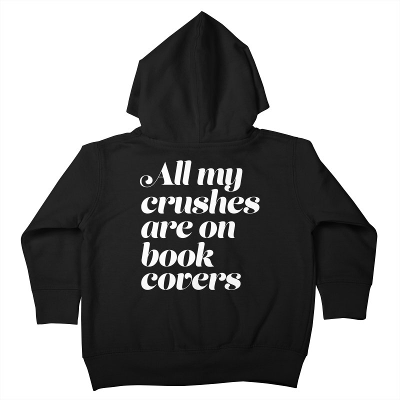 ALL MY CRUSHES ARE ON BOOK COVERS Kids Toddler Zip-Up Hoody by VOID MERCH