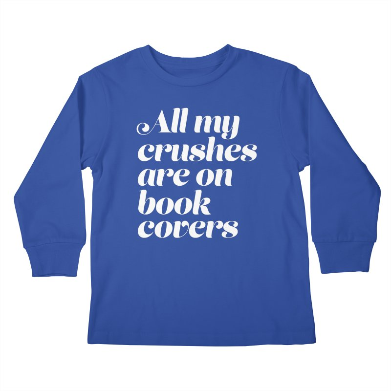 ALL MY CRUSHES ARE ON BOOK COVERS Kids Longsleeve T-Shirt by VOID MERCH