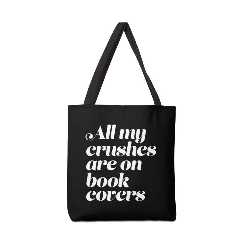 ALL MY CRUSHES ARE ON BOOK COVERS Accessories Tote Bag Bag by VOID MERCH