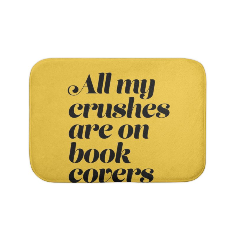 ALL MY CRUSHES ARE ON BOOK COVERS (blk) Home Bath Mat by VOID MERCH