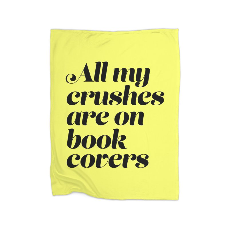 ALL MY CRUSHES ARE ON BOOK COVERS (blk) Home Fleece Blanket Blanket by VOID MERCH