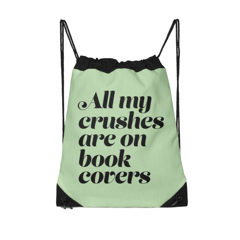 ALL MY CRUSHES ARE ON BOOK COVERS (blk) Accessories Drawstring Bag Bag by VOID MERCH