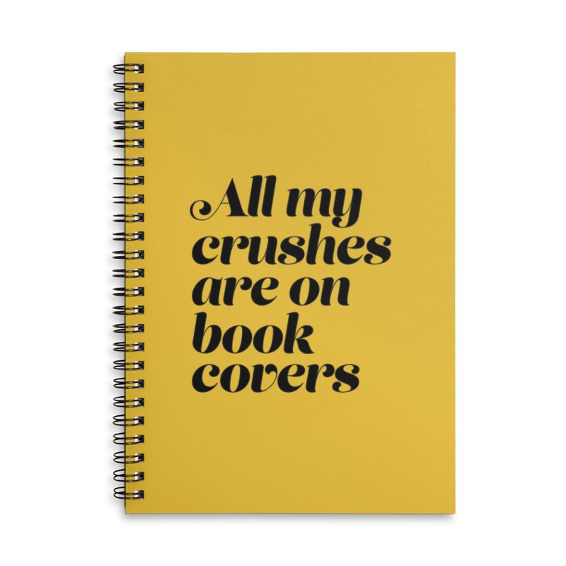 ALL MY CRUSHES ARE ON BOOK COVERS (blk) Accessories Lined Spiral Notebook by VOID MERCH