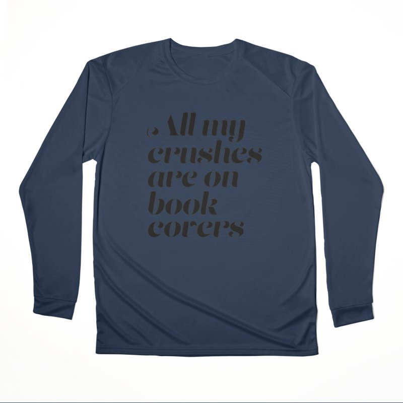 ALL MY CRUSHES ARE ON BOOK COVERS (blk) Men's Performance Longsleeve T-Shirt by VOID MERCH