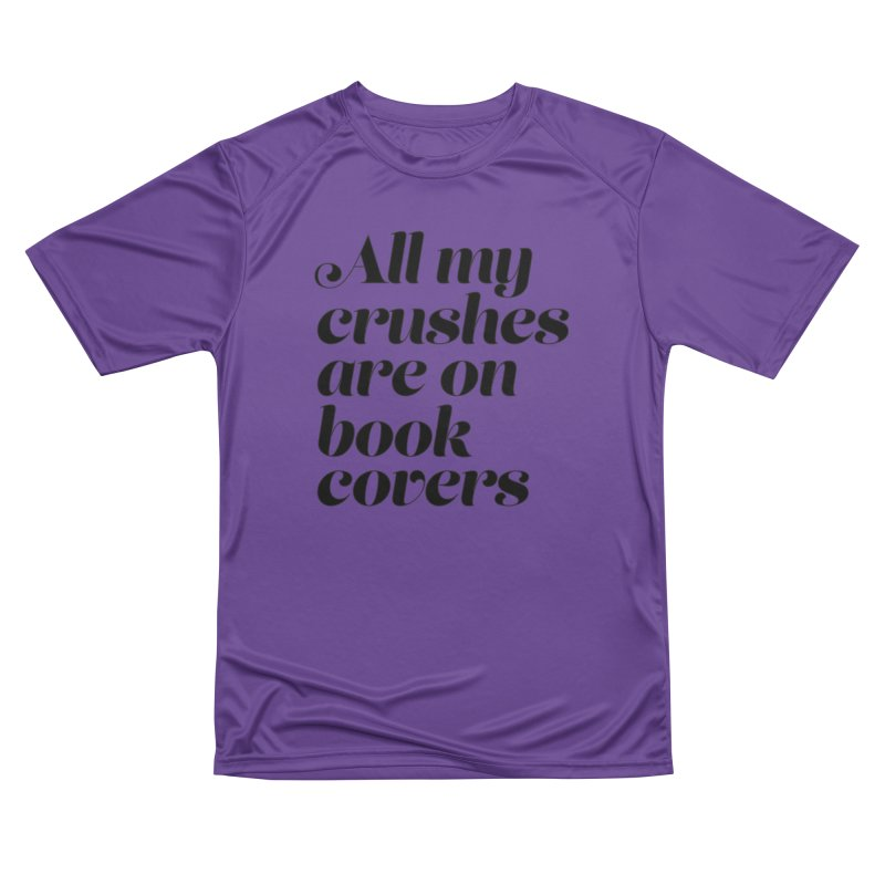 ALL MY CRUSHES ARE ON BOOK COVERS (blk) Men's Performance T-Shirt by VOID MERCH
