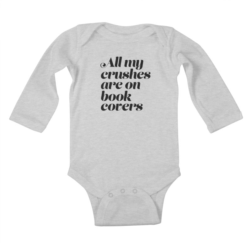 ALL MY CRUSHES ARE ON BOOK COVERS (blk) Kids Baby Longsleeve Bodysuit by VOID MERCH