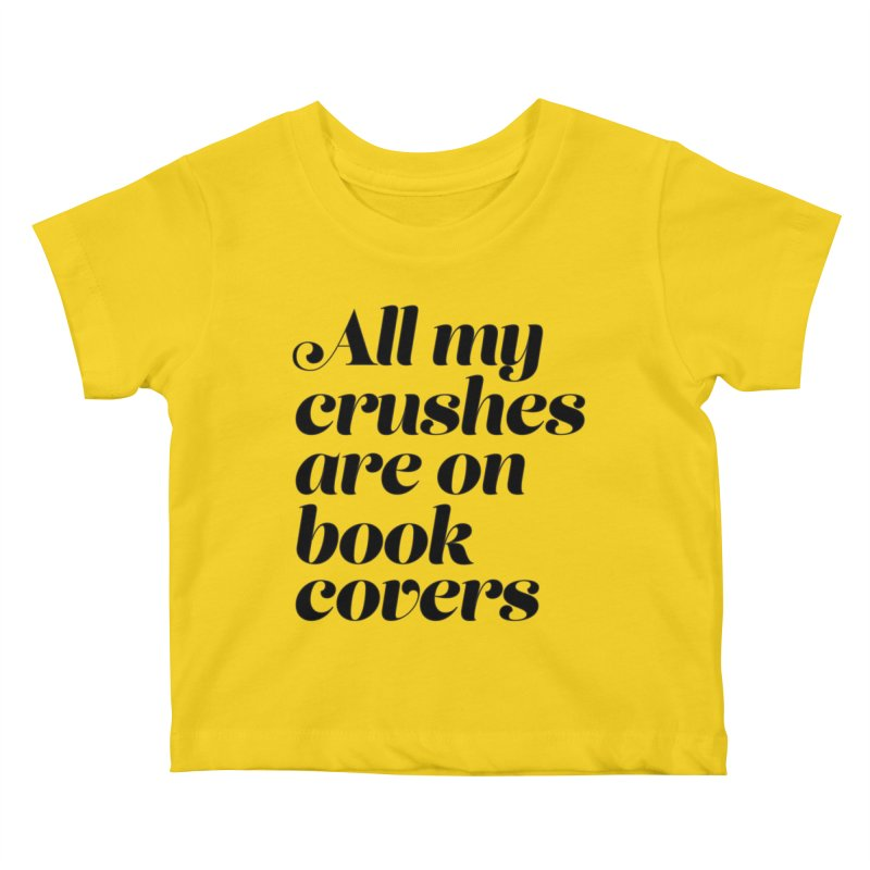 ALL MY CRUSHES ARE ON BOOK COVERS (blk) Kids Baby T-Shirt by VOID MERCH
