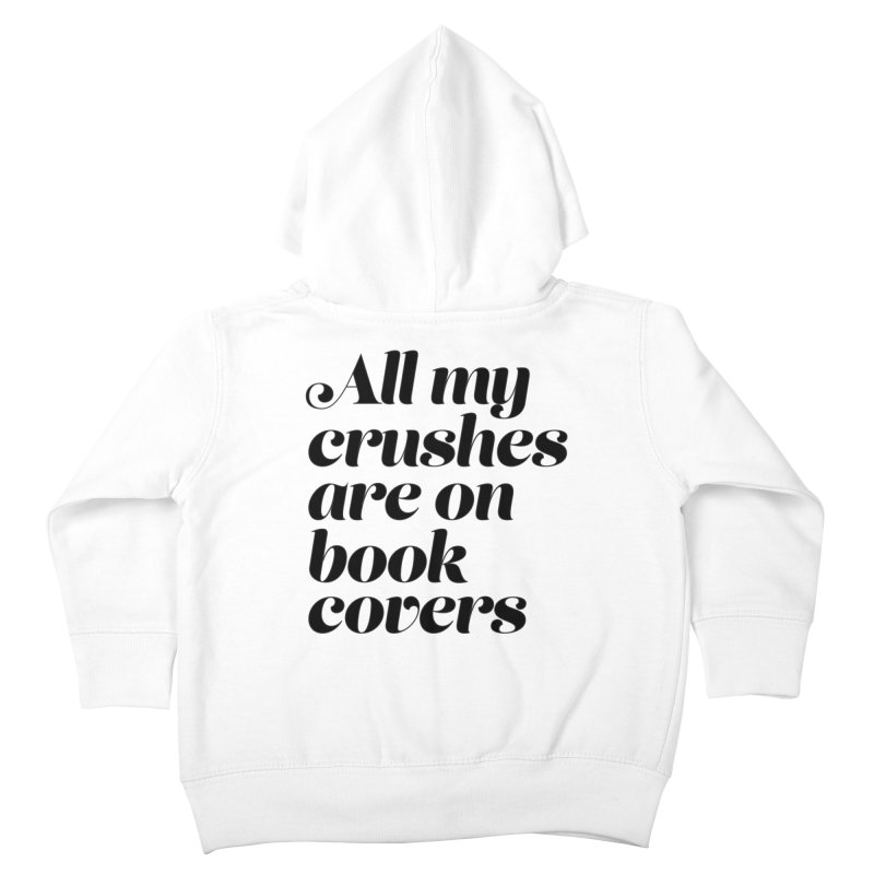 ALL MY CRUSHES ARE ON BOOK COVERS (blk) Kids Toddler Zip-Up Hoody by VOID MERCH