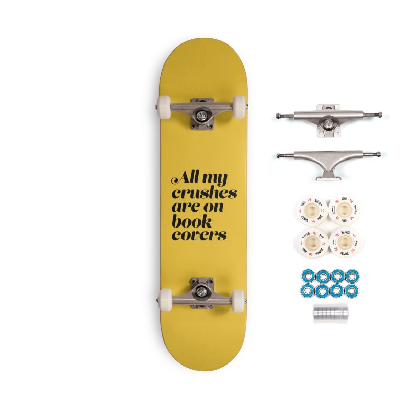 ALL MY CRUSHES ARE ON BOOK COVERS (blk) Accessories Complete - Premium Skateboard by VOID MERCH
