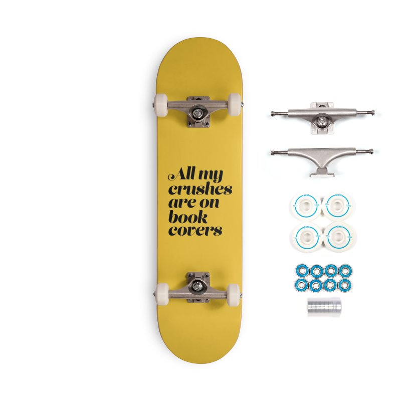 ALL MY CRUSHES ARE ON BOOK COVERS (blk) Accessories Complete - Basic Skateboard by VOID MERCH