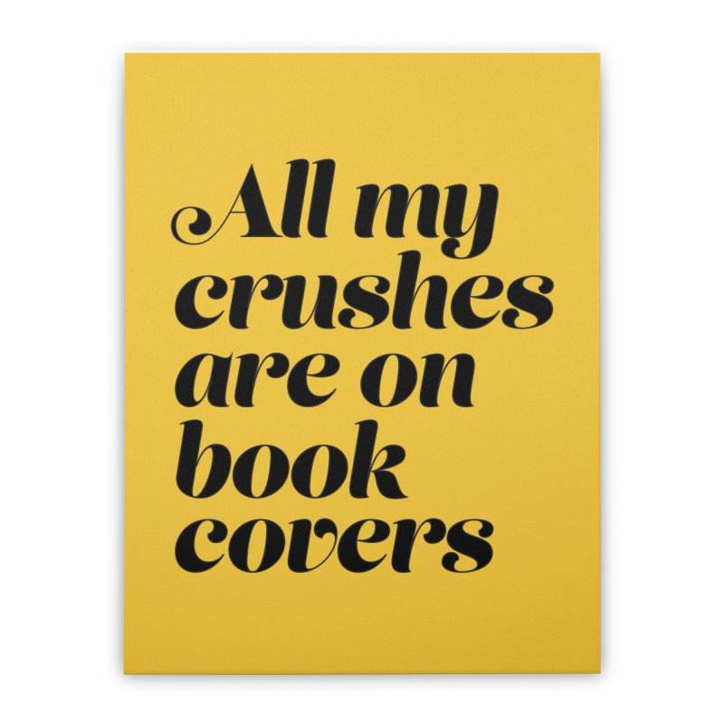 ALL MY CRUSHES ARE ON BOOK COVERS (blk) Home Stretched Canvas by VOID MERCH