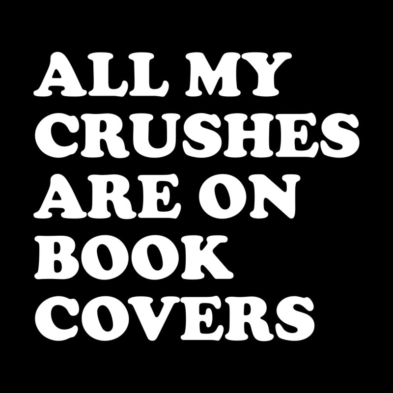 All my crushes are on book covers (Cooper wht) Women's T-Shirt by VOID MERCH