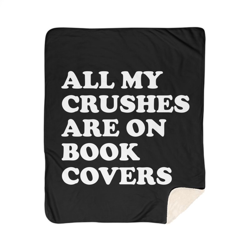 All my crushes are on book covers (Cooper wht) Home Sherpa Blanket Blanket by VOID MERCH