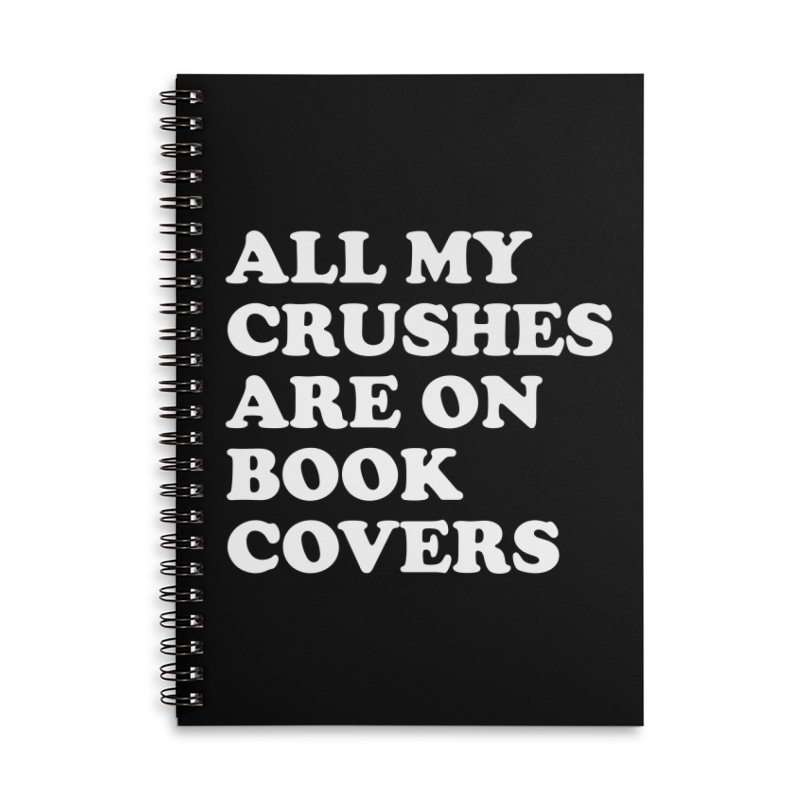 All my crushes are on book covers (Cooper wht) Accessories Lined Spiral Notebook by VOID MERCH