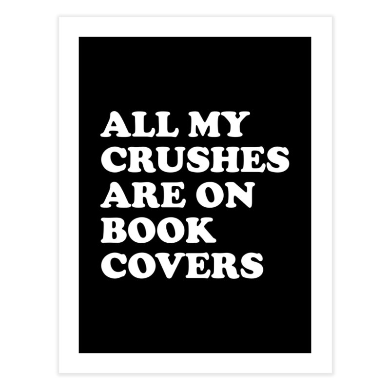 All my crushes are on book covers (Cooper wht) Home Fine Art Print by VOID MERCH