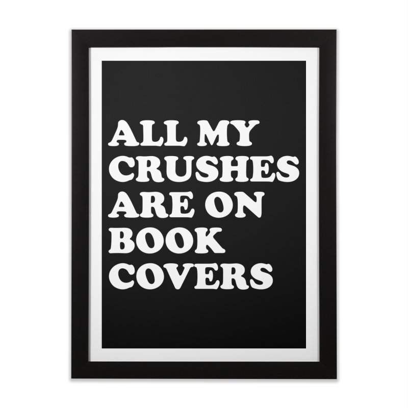 All my crushes are on book covers (Cooper wht) Home Framed Fine Art Print by VOID MERCH