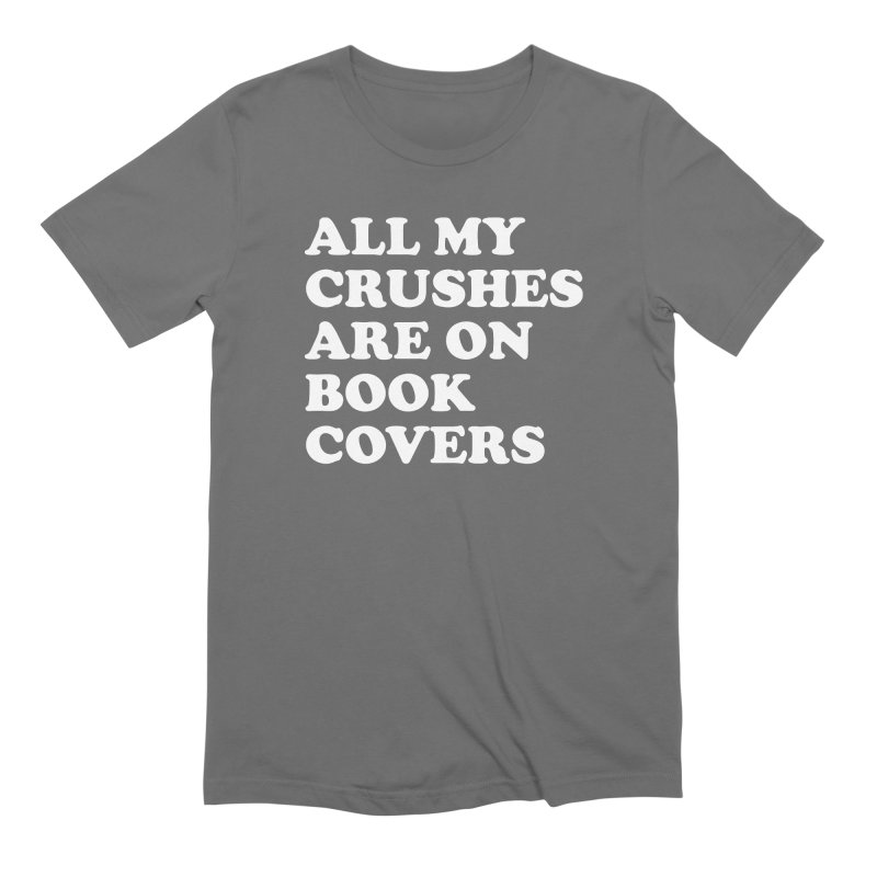All my crushes are on book covers (Cooper wht) Men's Extra Soft T-Shirt by VOID MERCH