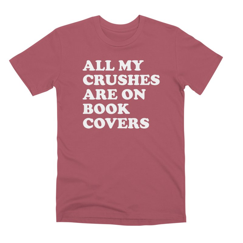 All my crushes are on book covers (Cooper wht) Men's Premium T-Shirt by VOID MERCH