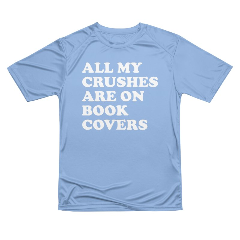 All my crushes are on book covers (Cooper wht) Men's Performance T-Shirt by VOID MERCH