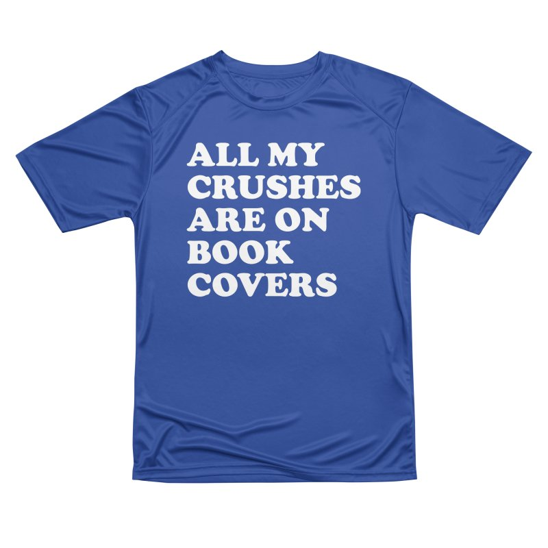 All my crushes are on book covers (Cooper wht) Women's Performance Unisex T-Shirt by VOID MERCH