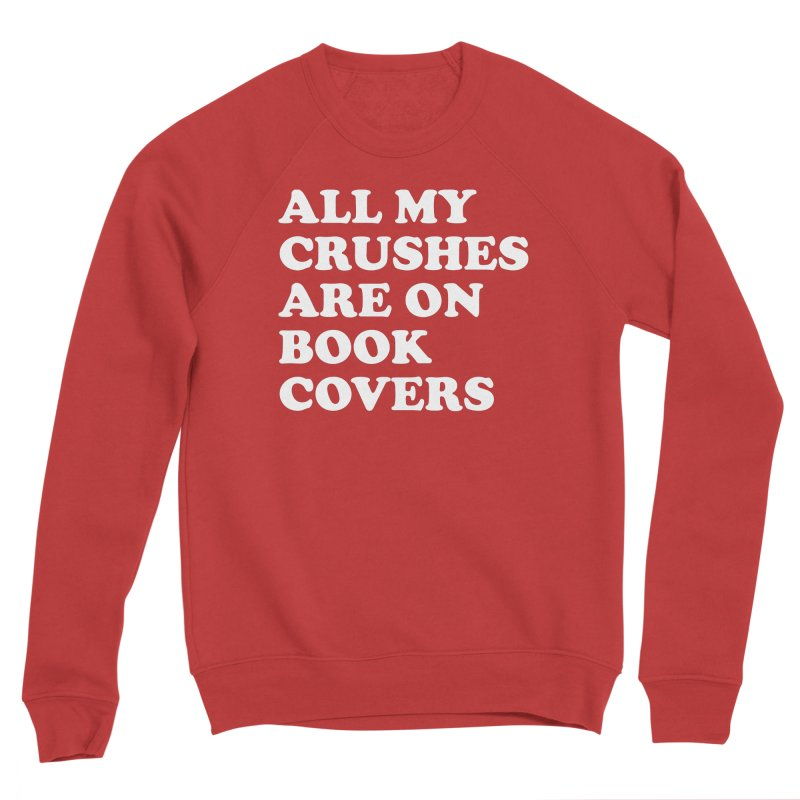 All my crushes are on book covers (Cooper wht) Men's Sponge Fleece Sweatshirt by VOID MERCH